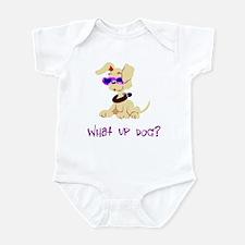 What up dog? Infant Bodysuit