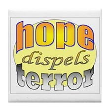"""Hope Dispels Terror"" Tile Coaster"