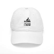 That's how I row Baseball Baseball Cap