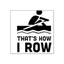 That's how I row Sticker