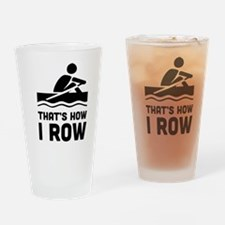 That's how I row Drinking Glass