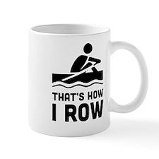 That's how I row Mugs