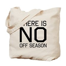 There is no off season Tote Bag