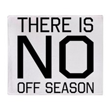 There is no off season Throw Blanket