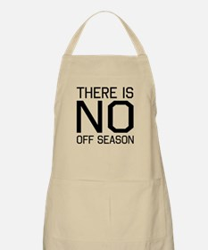 There is no off season Apron