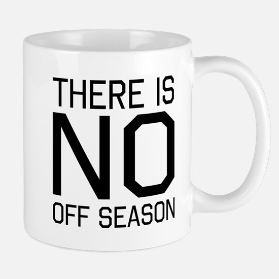 There is no off season Mugs