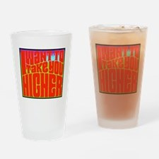 Unique Take you higher Drinking Glass