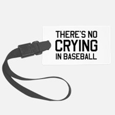 There's no crying in baseball Luggage Tag