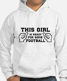 This girl ready for some football Hoodie
