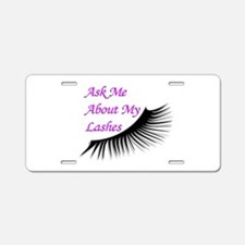 Ask me about my Lashes Aluminum License Plate