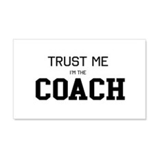 Trust me I'm the coach Wall Decal