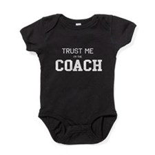 Trust me I'm the coach Baby Bodysuit