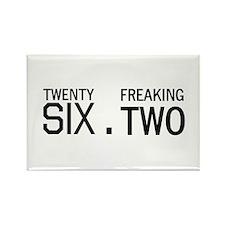 twenty six point freaking two Magnets