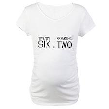 twenty six point freaking two Shirt