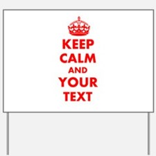 Keep Calm personalize Yard Sign