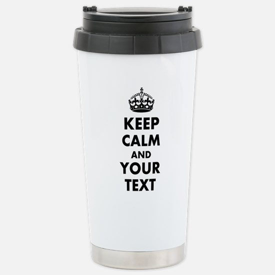 Personalized Keep Calm and carry on Travel Mug