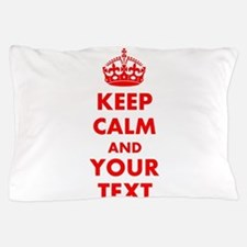 Personalized Keep Calm and carry on Pillow Case