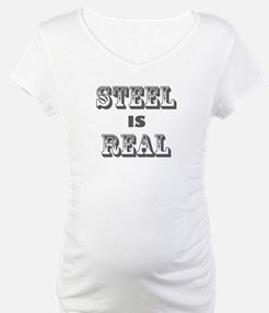 Steel is Real Shirt