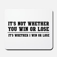 Whether win or lose Mousepad