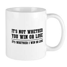 Whether win or lose Mugs