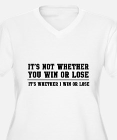 Whether win or lose Plus Size T-Shirt