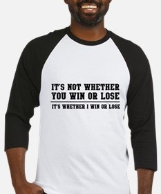 Whether win or lose Baseball Jersey