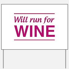 Will run for wine Yard Sign
