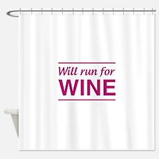 Will run for wine Shower Curtain