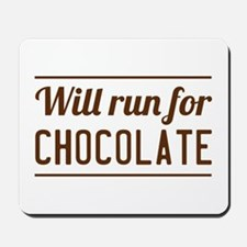 Will run for chocolate Mousepad