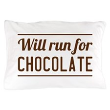 Will run for chocolate Pillow Case