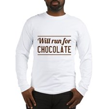 Will run for chocolate Long Sleeve T-Shirt