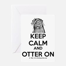 keep calm otter on - b Greeting Card