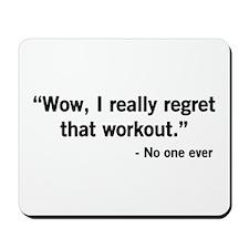 No one regrets a workout Mousepad