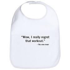 No one regrets a workout Bib