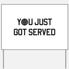 You got served vollyball Yard Sign