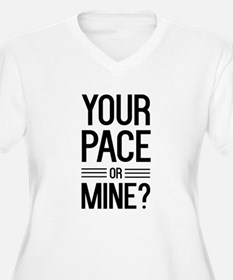 Your pace or mine? Plus Size T-Shirt