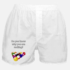 Do you know why you are racking? Boxer Shorts