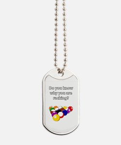 Do you know why you are racking? Dog Tags