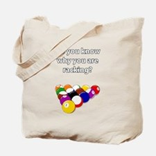 Do you know why you are racking? Tote Bag