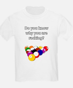 Do you know why you are racking? T-Shirt