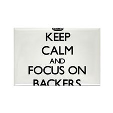Keep Calm and focus on Backers Magnets