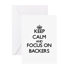 Keep Calm and focus on Backers Greeting Cards