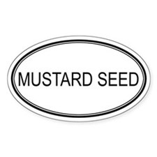MUSTARD SEED (oval) Oval Decal