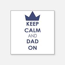 Keep Calm Dad On Sticker