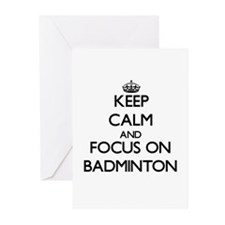 Keep Calm and focus on Badminton Greeting Cards