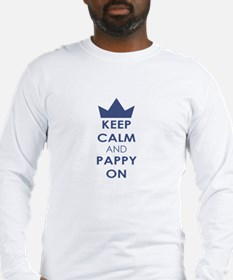 Keep Calm and Pappy On Long Sleeve T-Shirt