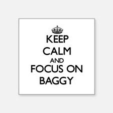 Keep Calm and focus on Baggy Sticker