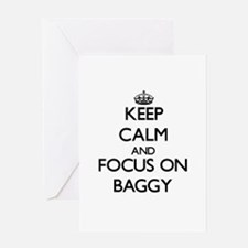 Keep Calm and focus on Baggy Greeting Cards
