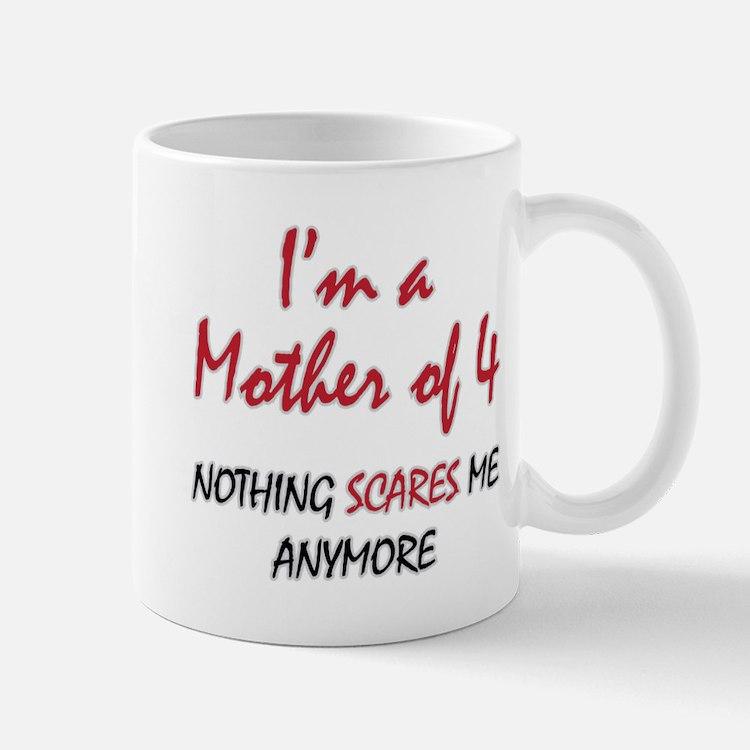 Nothing Scares Mom 4 Mug
