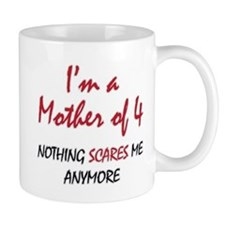 Nothing Scares Mom 4 Small Mugs